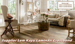 Supplier Lem Kayu Laminasi Crossbond